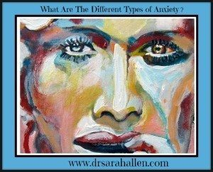 What Are The Different Types Of Anxiety?