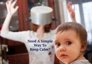Need A Simple Way To Keep Calm?