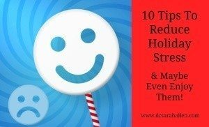 10 Tips To Reduce Holiday Stress