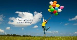 3 tips reduce worry