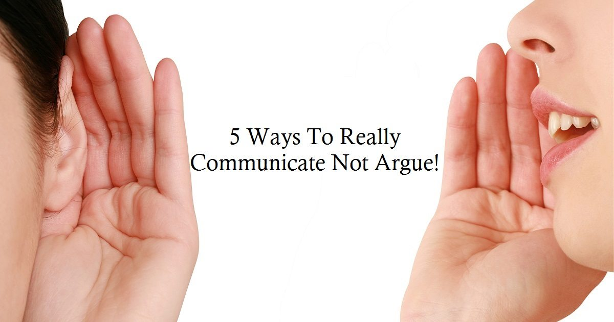 5 Ways To Increase Communication & Reduce Arguments